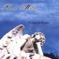 Lance Miller - Alongside Angels