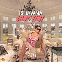 Ishawna - Long Time (Explicit)