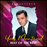 Yves Montand - Best of the Best (Remastered)