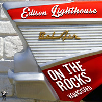 Edison Lighthouse - On the Rocks (Remastered)