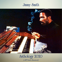 Jimmy Smith - Anthology 2020 (All Tracks Remastered)