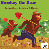 Rocking Horse Orchestra & Chorus - Smokey The Bear