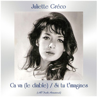 Juliette Gréco - Ca va (le diable) / Si tu t'imagines (All Tracks Remastered)