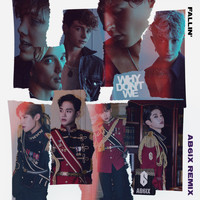 Why Don't We - Fallin' (Adrenaline) (AB6IX Remix)