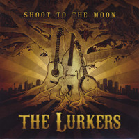 The Lurkers - Shoot to the Moon (Explicit)