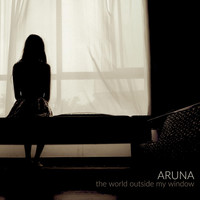Aruna - The World Outside My Window
