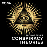 Thomas Seher - Conspiracy Theories