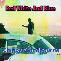 Chipper Chadbourne - Red White and Blue (Remix)