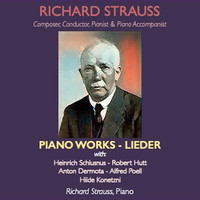 Richard Strauss - Richard Strauss · Composer, Conductor, Pianist & Piano Accompanist