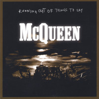 McQueen - Running Out of Things to Say