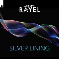Andrew Rayel - Silver Lining