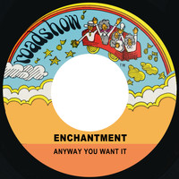 Enchantment - Anyway You Want It