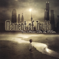 Moment of Truth - The Other Side of Vision