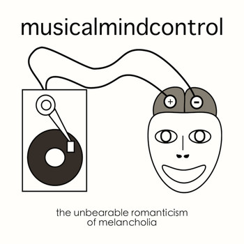 Musical Mind Control - The Unbearable Romanticism of Melancholia