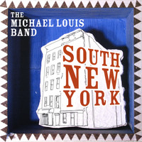 The Michael Louis Band - South New York