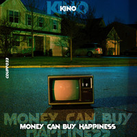 Kino - Money Can Buy Happiness