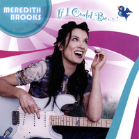 Meredith Brooks - If I Could Be...