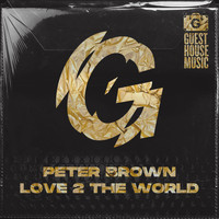 Peter Brown - Love 2 the World