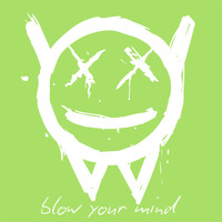 Way Way Okay! - Blow Your Mind