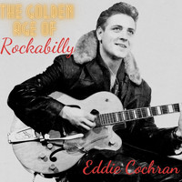 Eddie Cochran - The Golden Age of Rockabilly