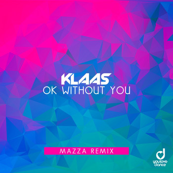 Klaas - Ok Without You (Mazza Remix)