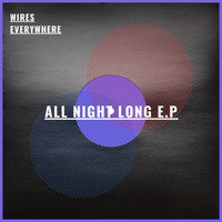 Wires Everywhere / - All Night Long - EP