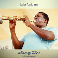 John Coltrane - Anthology 2020 (All Tracks Remastered)