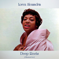 Lorez Alexandria - Deep Roots (Remastered Edition)