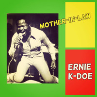 Ernie K-Doe - Mother-In-Law