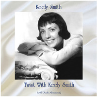 Keely Smith - Twist With Keely Smith (All Tracks Remastered)