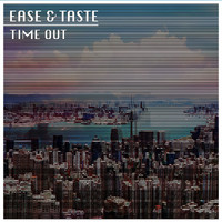 Ease & Taste - Time Out