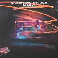 Bazzflow - Magic (feat. Jex)