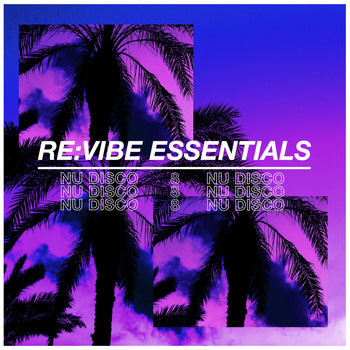 Various Artists - Re:Vibe Essentials - Nu Disco, Vol. 8 (Explicit)