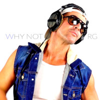 RG - Why Not