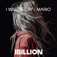 Mario - I Will Be Cry