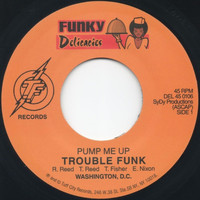 Trouble Funk - Pump Me Up/Let's Get Small (Explicit)