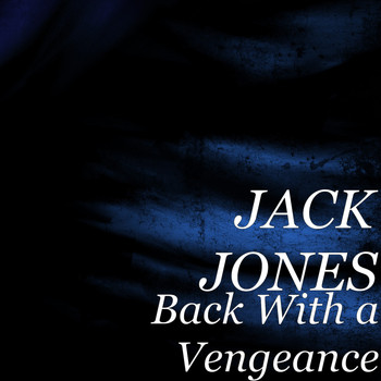Jack Jones - Back With a Vengeance