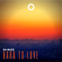 Da Buzz - Hard To Love