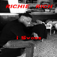 Richie Rich - I Swore (Explicit)