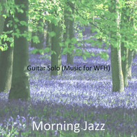 Morning Jazz - Guitar Solo (Music for WFH)