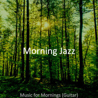 Morning Jazz - Music for Mornings (Guitar)