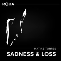Matias Torres - Sadness & Loss