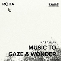 Kabanjak - Music To Gaze & Wonder