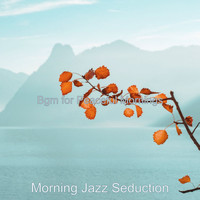 Morning Jazz Seduction - Bgm for Peaceful Mornings
