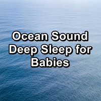 Sleep - Ocean Sound Deep Sleep for Babies