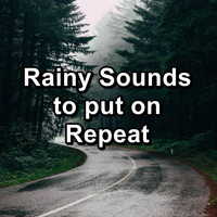 Relax - Rainy Sounds to put on Repeat