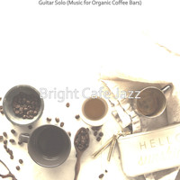 Bright Cafe Jazz - Guitar Solo (Music for Organic Coffee Bars)