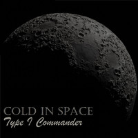 Type I Commander / - Cold in Space