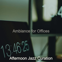 Afternoon Jazz Curation - Ambiance for Offices