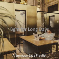 Afternoon Jazz Playlist - Bgm for Long Days